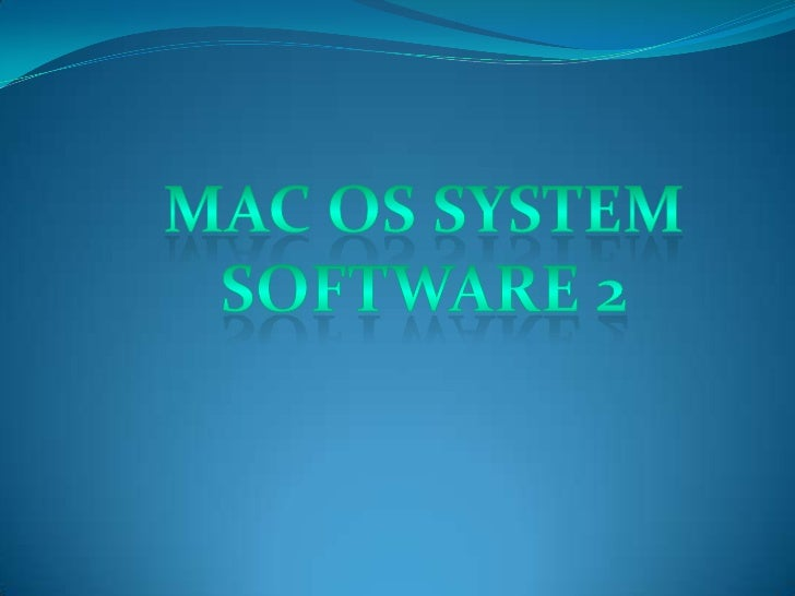 Mac OS System Software 2 <br />