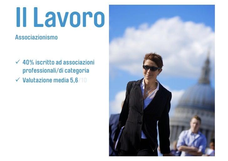Il Lavoro Associazionismo    40% iscritto ad associazioni    professionali/di categoria  Valutazione media 5,6/10