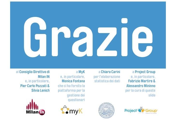 Grazie al Consiglio Direttivo di                  Milan IN        e, in particolare,                                      ...