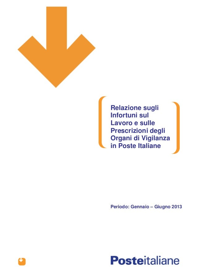 Relazione sugli Infortuni sul Lavoro e sulle Prescrizioni degli Organi di Vigilanza in Poste Italiane  Periodo: Gennaio – ...