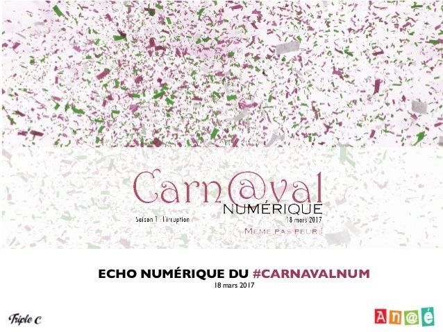 ECHO DIGITAL DES SOCIÉTALES8 et 9 mars 2017 ECHO NUMÉRIQUE DU #CARNAVALNUM 18 mars 2017