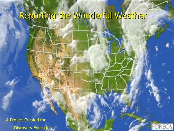 Reporting the Wonderful Weather  A DEN Project Integrating Science and Language Arts for ELL Students, K - 2 Judy Williams...