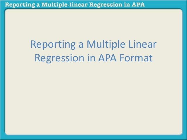Reporting a Multiple Linear  Regression in APA Format