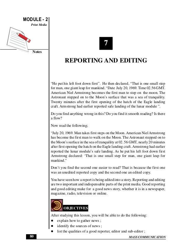"MASS COMMUNICATION MODULE - 2 Notes Print Media 80 Reporting and Editing 7 REPORTING AND EDITING ""He put his left foot dow..."
