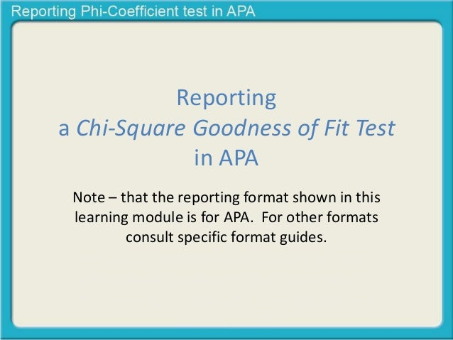 reporting chi square goodness of fit test of independence