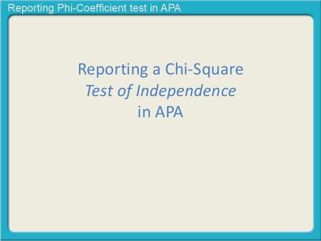 Reporting chi square test of independence in apa reporting a chi square test of independence in apa watchthetrailerfo