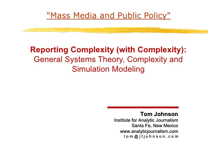 """""""Mass Media and Public Policy"""" Reporting Complexity (with Complexity): General Systems Theory, Complexity and Si..."""