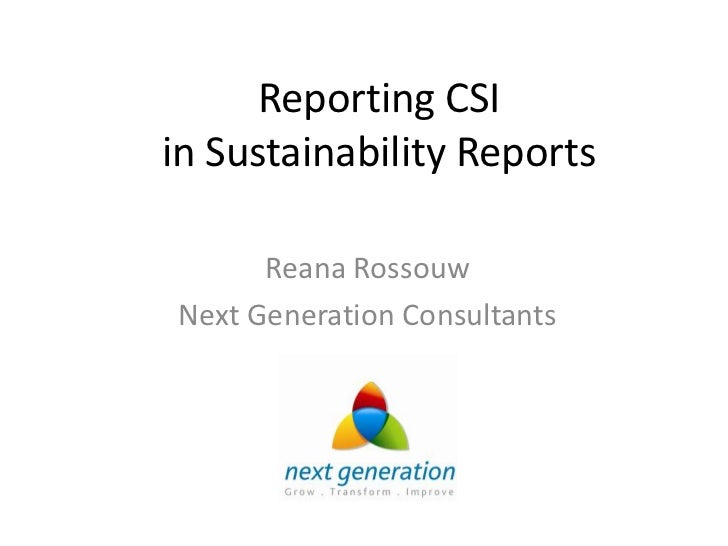 Reporting CSIin Sustainability Reports      Reana RossouwNext Generation Consultants