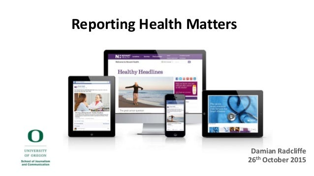 Damian Radcliffe 26th October 2015 Reporting Health Matters