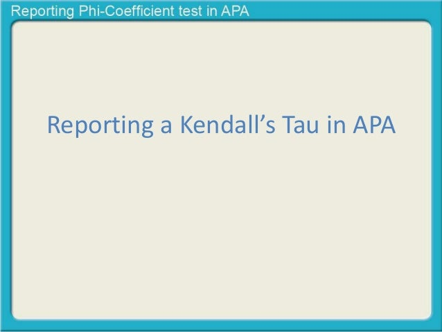 Reporting a Kendall's Tau in APA