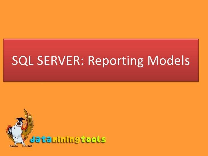 SQL SERVER: Reporting Models<br />