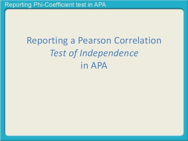 Reporting Pearson Correlation Test of Independence in APA