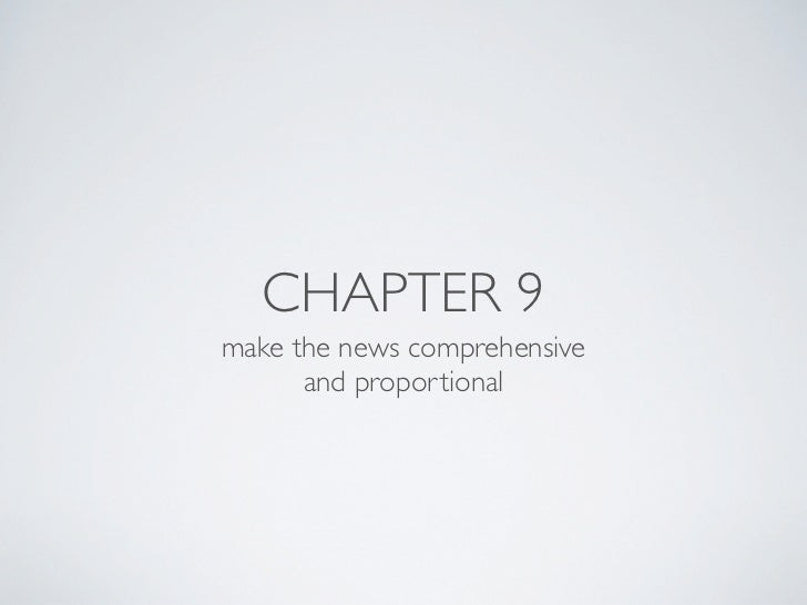 CHAPTER 9make the news comprehensive      and proportional