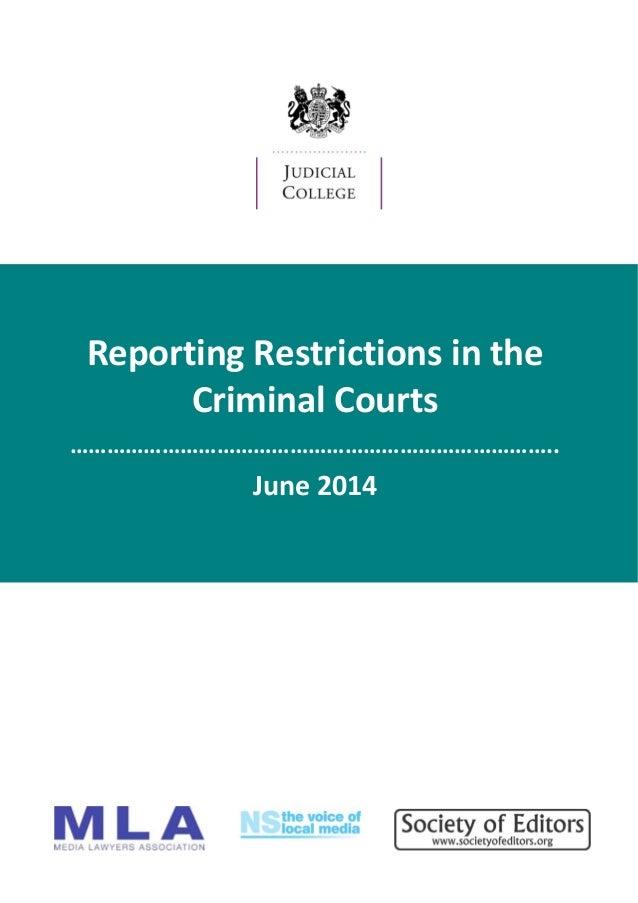 ReportingRestrictionsinthe CriminalCourts …………………………………………………………………….. Jun...