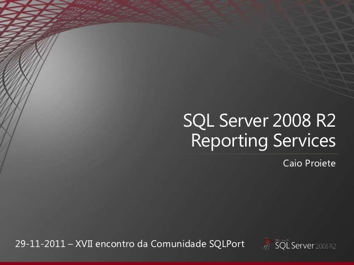 SQL Server 2008 R2                                    Reporting Services                                                  ...