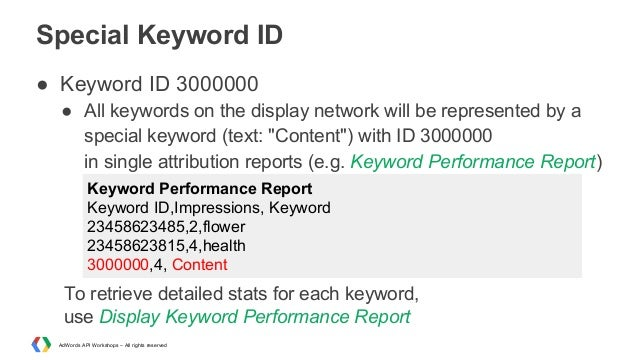 Special Keyword ID ● Keyword ID 3000000 ● All keywords on the display network will be represented by a special keyword (te...