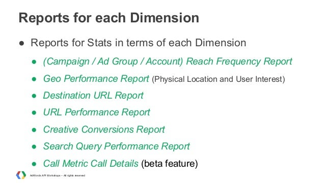 Reports for each Dimension ● Reports for Stats in terms of each Dimension ● (Campaign / Ad Group / Account) Reach Frequenc...
