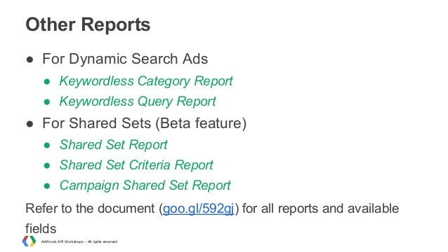 Other Reports ● For Dynamic Search Ads ● Keywordless Category Report ● Keywordless Query Report  ● For Shared Sets (Beta f...