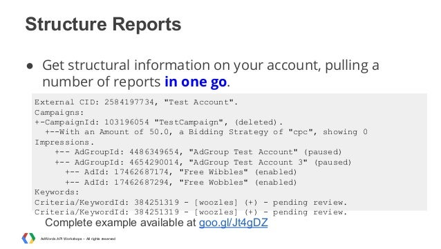 Structure Reports ● Get structural information on your account, pulling a number of reports in one go. External CID: 25841...