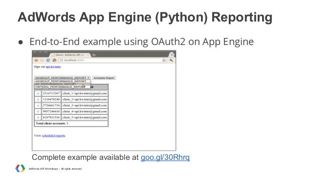 AdWords App Engine (Python) Reporting ● End-to-End example using OAuth2 on App Engine  Complete example available at goo.g...