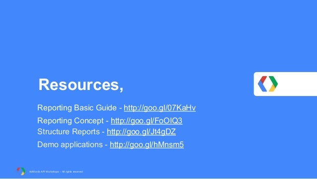 Resources, Reporting Basic Guide - http://goo.gl/07KaHv Reporting Concept - http://goo.gl/FoOIQ3 Structure Reports - http:...