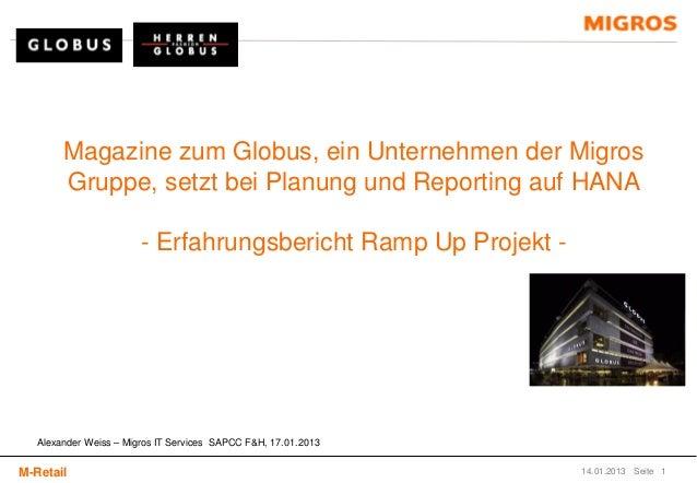 Magazine zum Globus, ein Unternehmen der Migros        Gruppe, setzt bei Planung und Reporting auf HANA                   ...