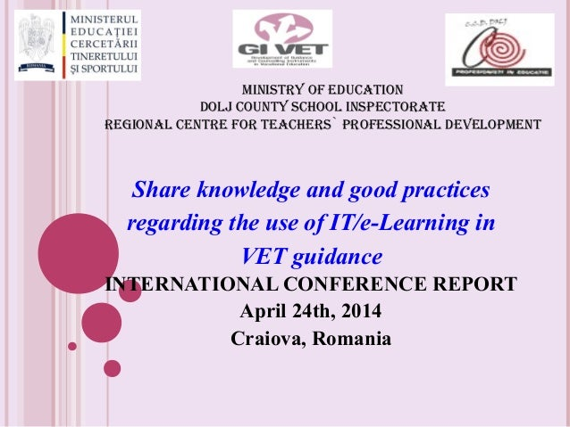MINISTRY OF EDUCATION DOLJ COUNTY SCHOOL INSPECTORATE REGIONAL CENTRE FOR TEACHERS` PROFESSIONAL DEVELOPMENT Share knowled...