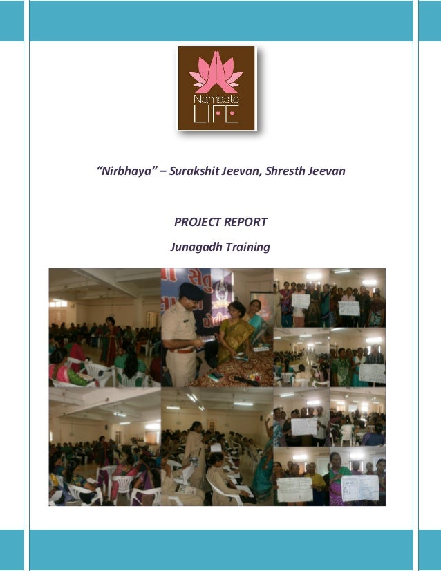 """Nirbhaya"" – Surakshit Jeevan, Shresth Jeevan PROJECT REPORT Junagadh Training"