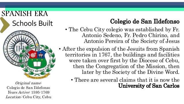 SPANISH ERA Schools Built Colegio de Sta. Potenciana (1589)- first college for girls in Manila. Destroyed in the 1645 eart...