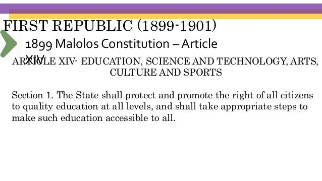 FIRST REPUBLIC (1899-1901) ARTICLE XIV- EDUCATION, SCIENCE AND TECHNOLOGY, ARTS, CULTURE AND SPORTS Section 2. (5) Civic, ...