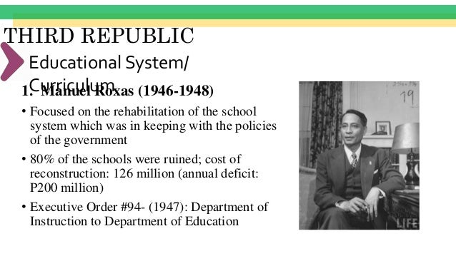 """THIRD REPUBLIC Educational System/ Curriculum2. Elpidio Quirino (1948-1953) """"Our educational policy must be reviewed and r..."""