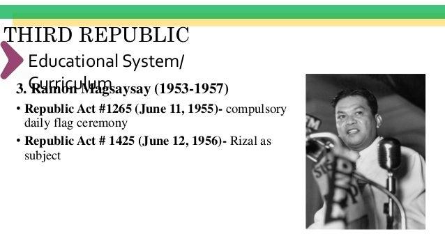"THIRD REPUBLIC Educational System/ Curriculum4. Carlos P. Garcia (1957-1961) ""The secondary curriculum has been revised so..."