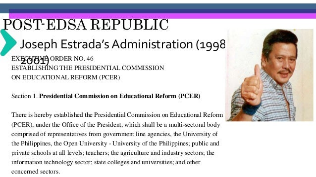 POST-EDSA REPUBLIC Joseph Estrada's Administration (1998- 2001)The Education Committee Chairmen of the Upper and Lower Hou...