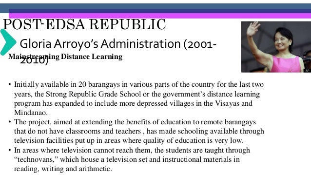 POST-EDSA REPUBLIC Gloria Arroyo's Administration (2001- 2010)Launching the Internet-based Education Program In support of...