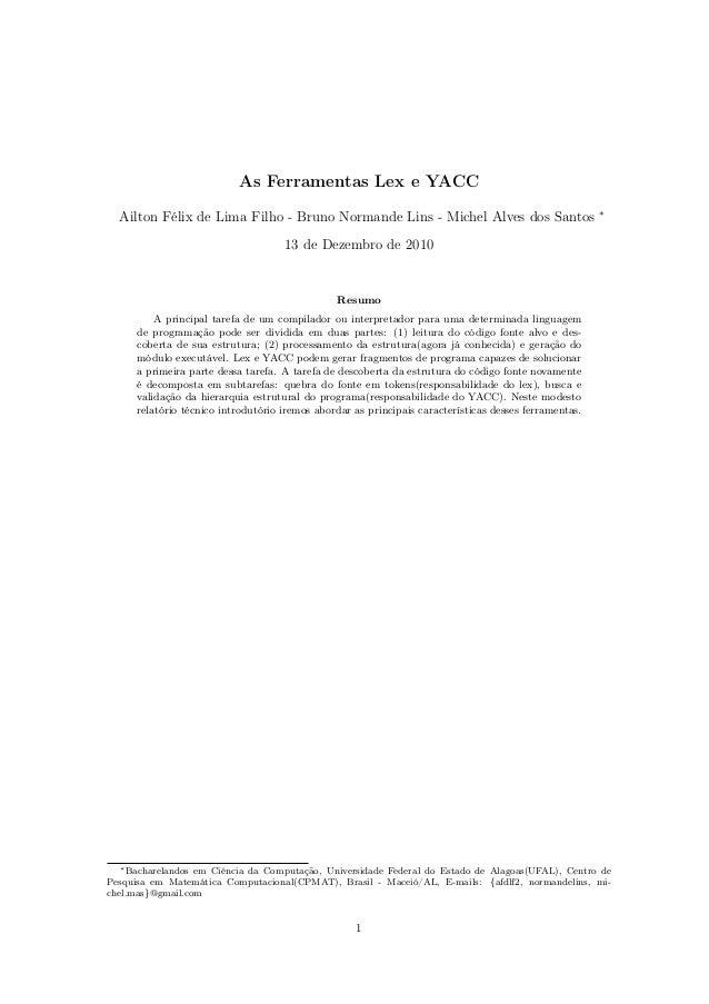 As Ferramentas Lex e YACC Ailton Félix de Lima Filho - Bruno Normande Lins - Michel Alves dos Santos  ∗  13 de Dezembro de...