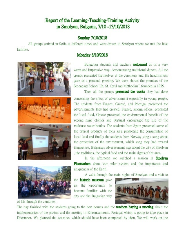 Report of the Learning-Teaching-Training Activity in Smolyan, Bulgaria, 7/10 -13/10/2018 Sunday 7/10/2018 All groups arriv...