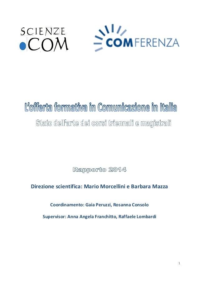 1  Direzione scientifica: Mario Morcellini e Barbara Mazza  Coordinamento: Gaia Peruzzi, Rosanna Consolo  Supervisor: Anna...