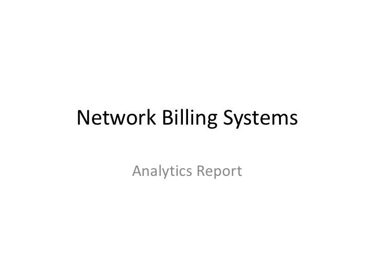 Network Billing Systems     Analytics Report