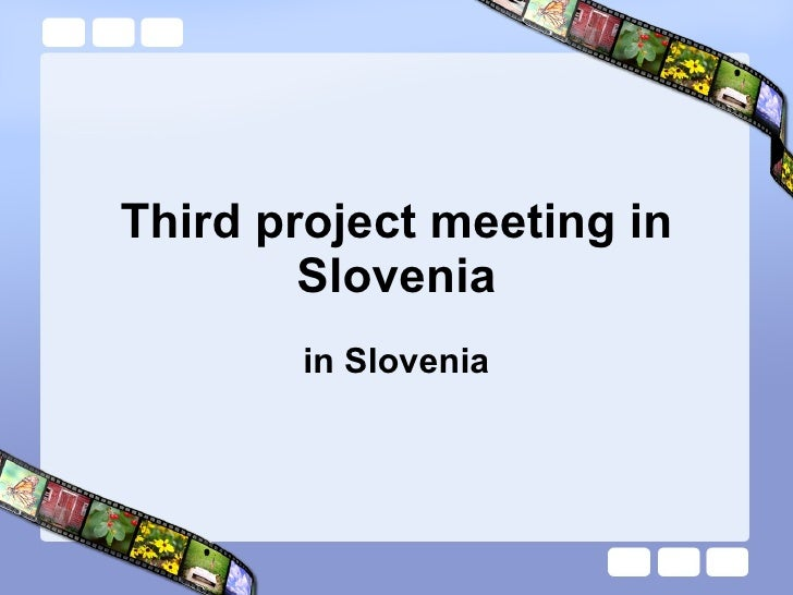 Third project meeting in Slovenia in Slovenia