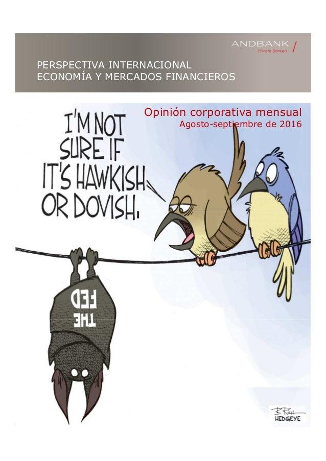 PERSPECTIVA INTERNACIONAL ECONOMÍA Y MERCADOS FINANCIEROS Opinión corporativa mensual Agosto-septiembre de 2016