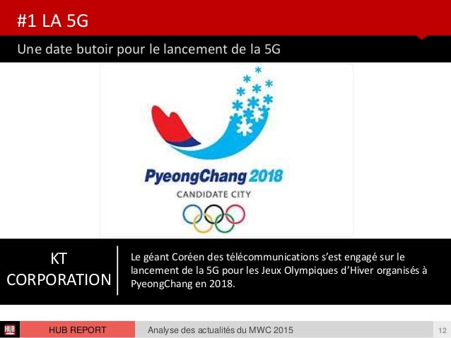 Une date butoir pour le lancement de la 5G #1 LA 5G Analyse des actualités du MWC 2015 12HUB REPORT Elle représente égalem...