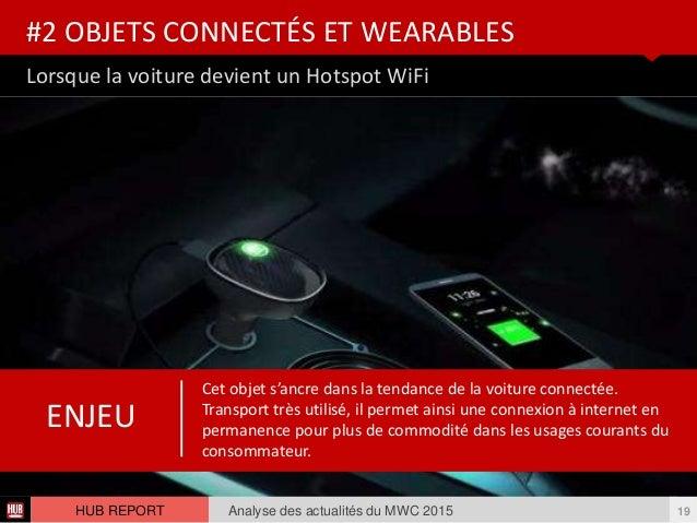 Lorsque la voiture devient un Hotspot WiFi #2 OBJETS CONNECTÉS ET WEARABLES Analyse des actualités du MWC 2015 19HUB REPOR...