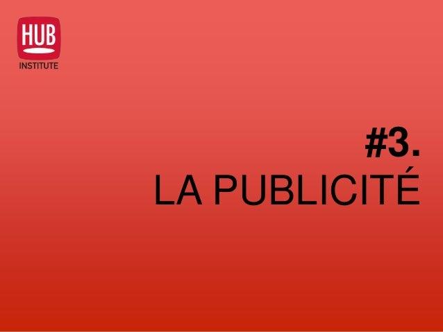 #3. LA PUBLICITÉ
