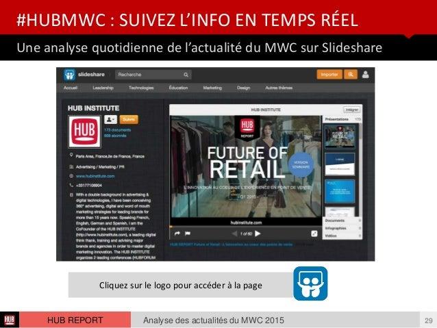 Une analyse quotidienne de l'actualité du MWC sur Slideshare #HUBMWC : SUIVEZ L'INFO EN TEMPS RÉEL Analyse des actualités ...