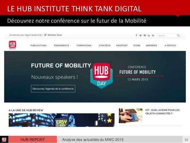 Découvrez notre conférence sur le futur de la Mobilité LE HUB INSTITUTE THINK TANK DIGITAL Analyse des actualités du MWC 2...