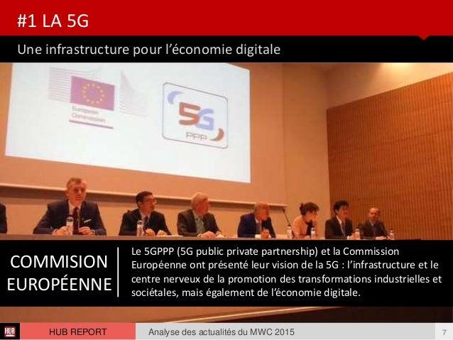 Une infrastructure pour l'économie digitale #1 LA 5G Analyse des actualités du MWC 2015 7HUB REPORT COMMISION EUROPÉENNE L...