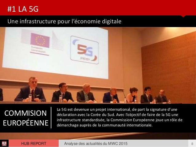 Une infrastructure pour l'économie digitale #1 LA 5G Analyse des actualités du MWC 2015 8HUB REPORT COMMISION EUROPÉENNE L...
