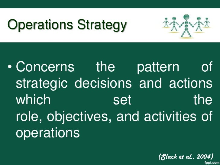 PRODUCTION OPERATIONS CONCERNS WHEN IMPLEMENTING STRATEGIES