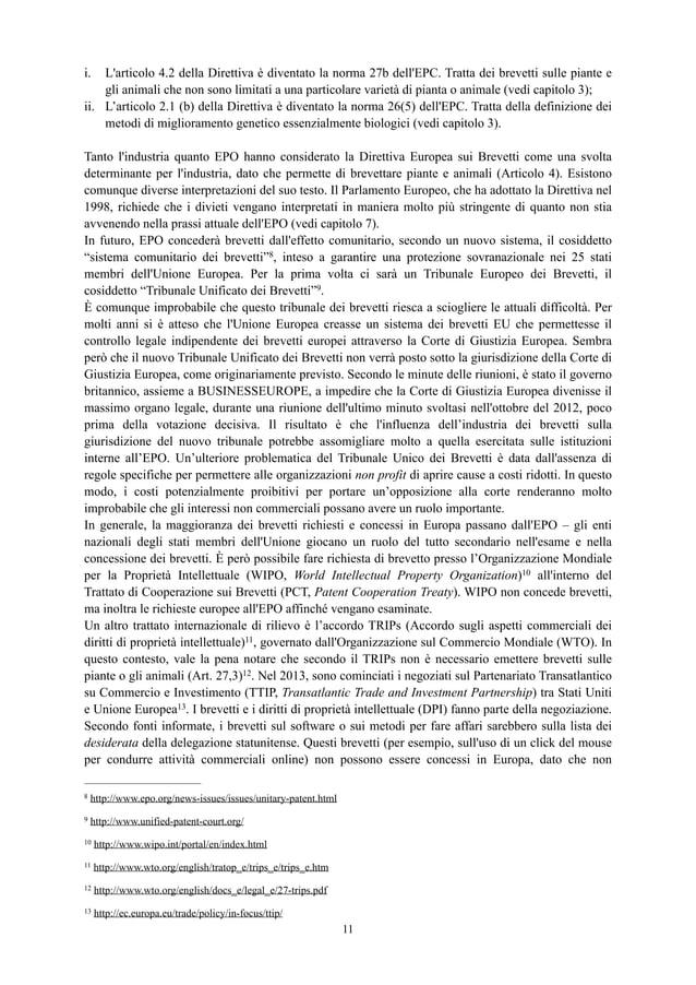 i. L'articolo 4.2 della Direttiva è diventato la norma 27b dell'EPC. Tratta dei brevetti sulle piante e gli animali che no...