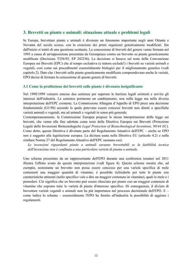 3. Brevetti su piante e animali: situazione attuale e problemi legali In Europa, brevettare piante e animali è divenuto un...